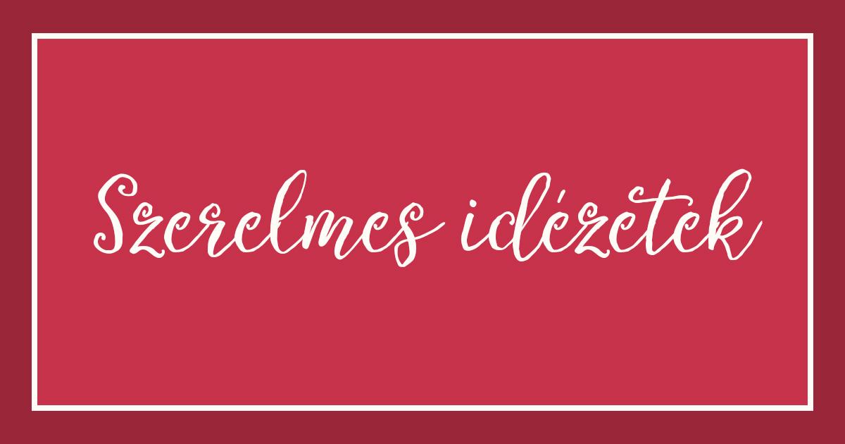 valentin napi idézetek szerelmemnek Valentin napi idézetek